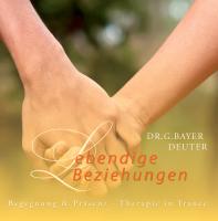 Lebendige Beziehungen - Heilende Begegnungen