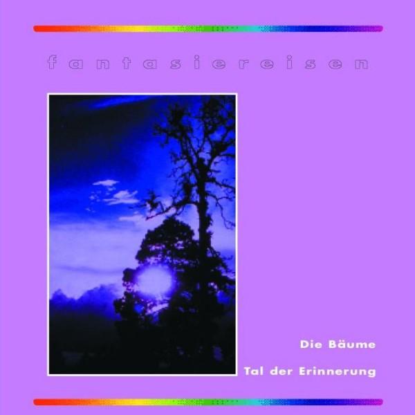 Fantasiereisen 1/2 Die Bäume - Tal der Erinnerung