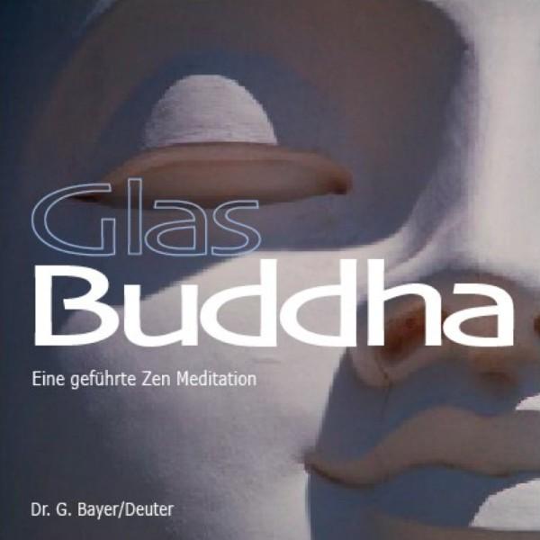 Geführte Meditation - Glasbuddha